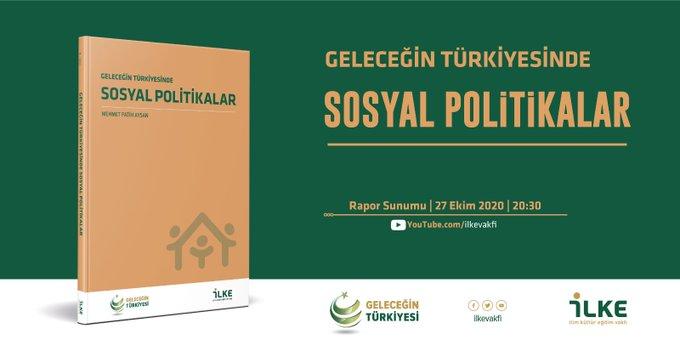 """İLKE Vakfı """"Geleceğin Türkiye'sinde Sosyal Politikalar Raporu"""" Hazırladı"""